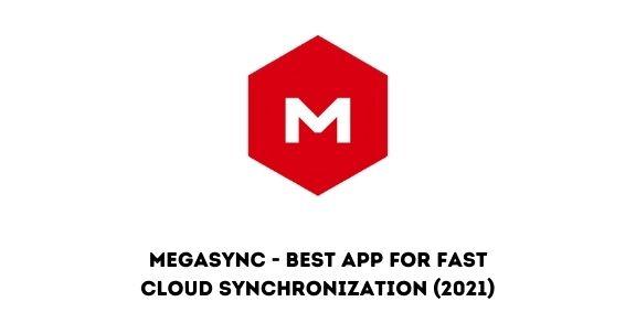 MegaSync - Best App for fast Cloud Synchronization (2021)